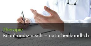 Therapie: Schulmedizinisch - naturheilkundlich